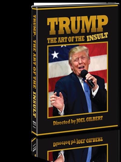 Joel Gilbert Trump: The Art of the Insult